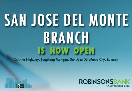 San Jose Del Monte branch is now open